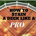 HOW TO STAIN A DECK LIKE A