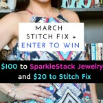 March Stitch Fix + enter to Win $120 to Sparkle Stack and Stitch Fix
